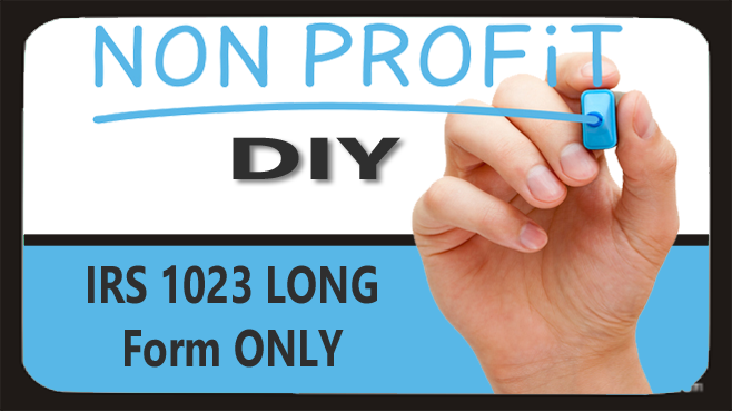DIY: IRS 1023 Long Form ONLY