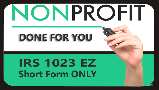 DONE FOR YOU! Form 1023 EZ (Short Form)