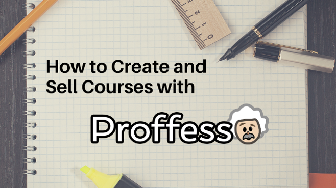 Creating and Selling Courses with Proffesso