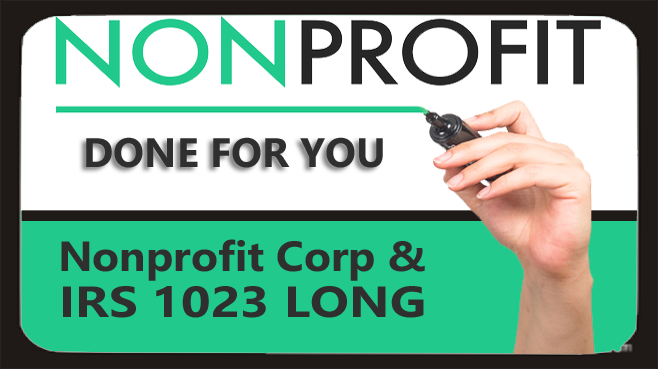 DONE FOR YOU! Nonprofit Incorp AND IRS Form 1023 (Long Form)